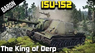 ISU-152, King Derp!  (War Thunder Tanks Gameplay 1.43)