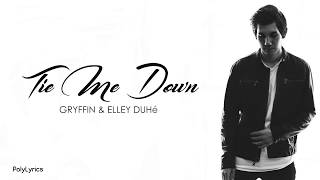 TIE ME DOWN Gryffin and Elley Duhe (Lyrics)