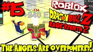 THE ANGELS ARE OVERPOWERED! | Roblox: Dragon Ball Rage Rebirth 2 - Episode 15
