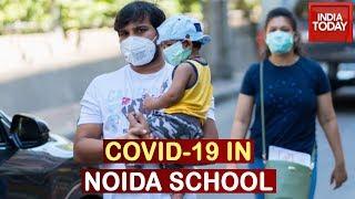 Noida School On Alert: Medical Team At School After Positive Corona Case Confirmed