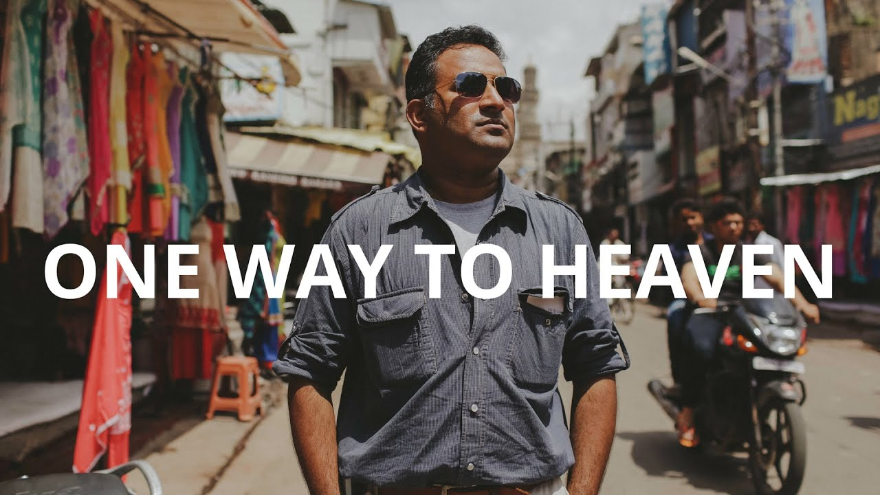 One Way To Heaven - A Testimony of Christians in India