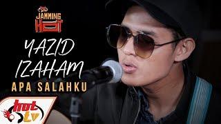 YAZID IZAHAM - Apa Salahku - JAMMINGHOT (LIVE)