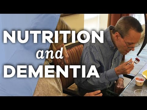 The Importance of Nutrition and Signs of Malnutrition in Persons with Dementia