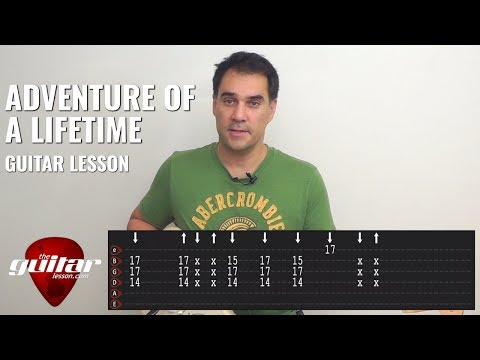 Adventure Of A Lifetime Guitar Lesson With TABS