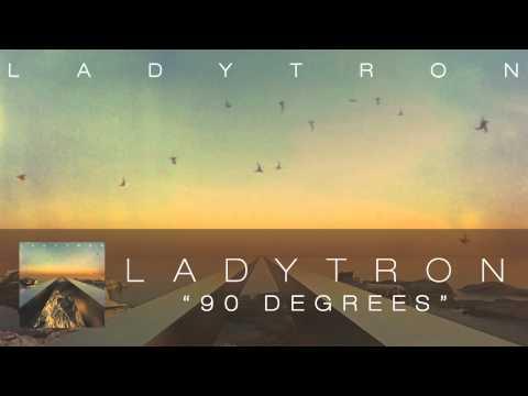 Ladytron -  90 Degrees [Audio]