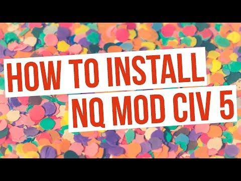 NQ Mod Civ 5 Installation (How To Install NQ Mod Civilization 5)
