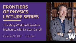 The Many Worlds Of Quantum Mechanics With Dr. Sean Carroll