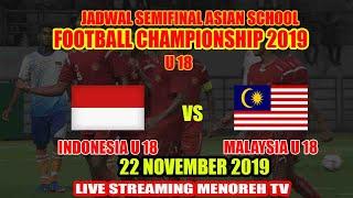 JADWAL BOLA HARI INI SEMIFINAL PIALA PELAJAR ASIA U18 ASFC INDONESIA VS MALAYSIA LIVE MENOREH TV