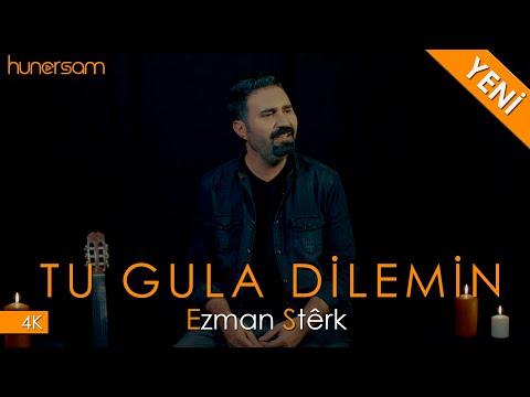 Ezman Stêrk - Tu Gula Dilemin - (4K) - 2020