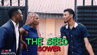 THE SEED SOWER | Homeoflafta Comedy