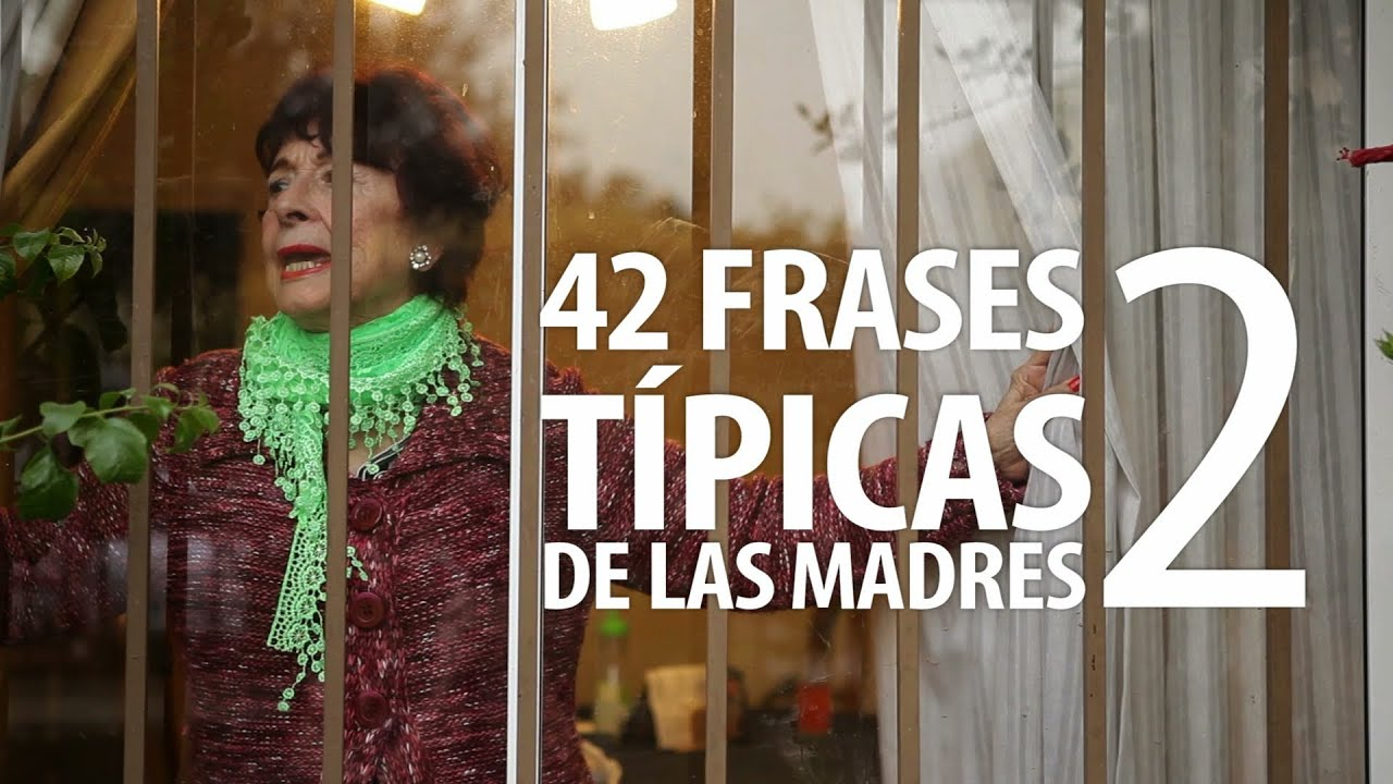 Quotas Para Mama: 42 Frases Típicas De Las Madres 2