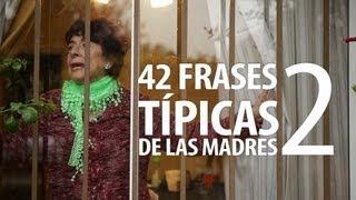 42 Frases Típicas De Las Madres 2