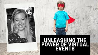 Unleashing the power of virtual events