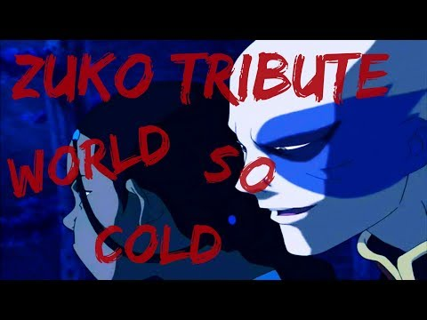 Avatar || Zuko tribute ft. Azula ~ WORLD SO COLD ~