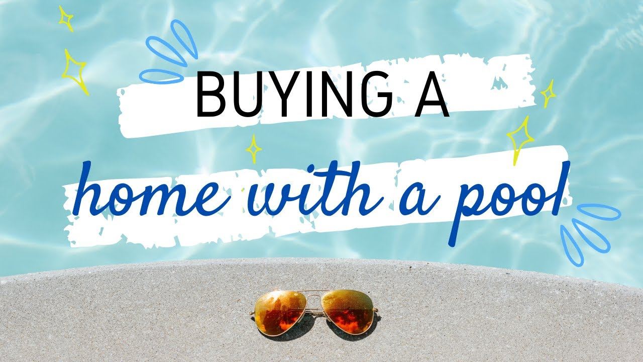 What To Know About Buying a Home With a POOL!💧