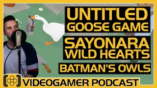 Untitled Goose Game Review, Sayonara Wild Hearts Review, Batman's Court of Owls - VideoGamer Podcast