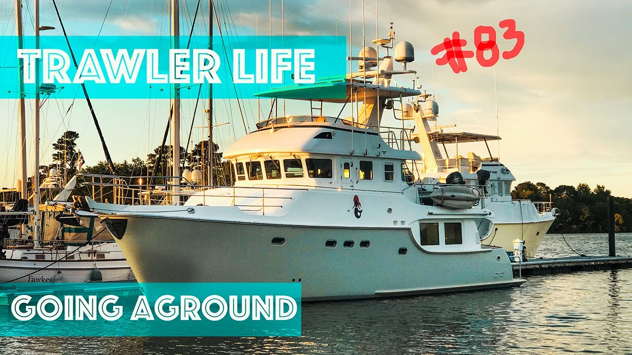 TRAWLER LIFE: GOING AGROUND on a boat #83