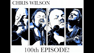 Chris Wilson - Wednesday Night Live - 100th Episode!