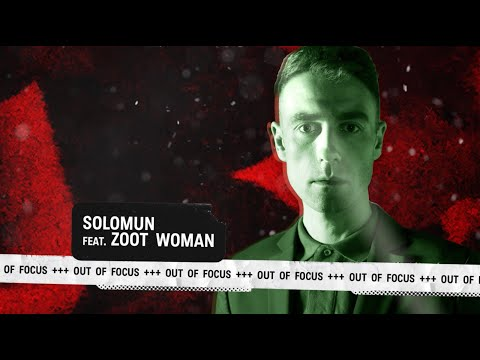 Solomun feat. Zoot Woman - Out Of Focus (Official Audio)