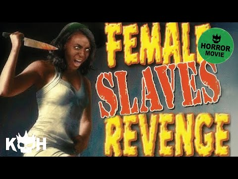 Female Slaves Revenge | Full Horror Movie