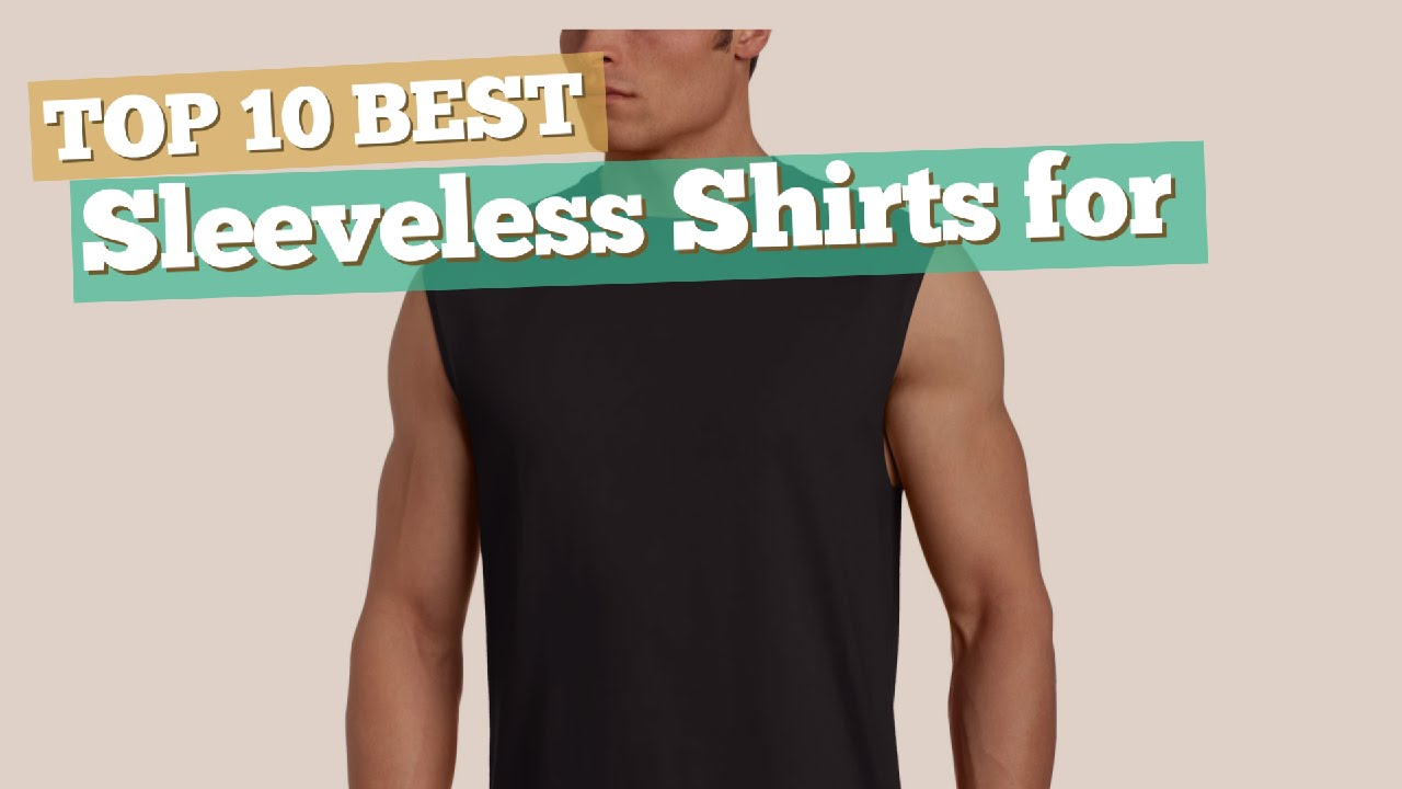 2551e7cea7007 Sleeveless Shirts For Men    Top 10 Best Sellers - YouTube