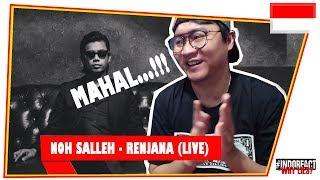 Noh Salleh - Renjana (LIVE) #INDOREACT