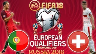 FIFA 18 | Portugal vs Switzerland | 2018 FIFA World Cup qualifiers European | PS4 Full Gameplay