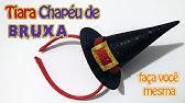 DIY  COMO FAZER CHAPÉU DE BRUXA para HALLOWEEN 🎃 - Fantasia Festa ... 59e36353c8f