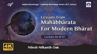 Lessons from Māhābharata For Modern Bhārat by Nilesh Nilkanth Oak- Lesson 06 of 07