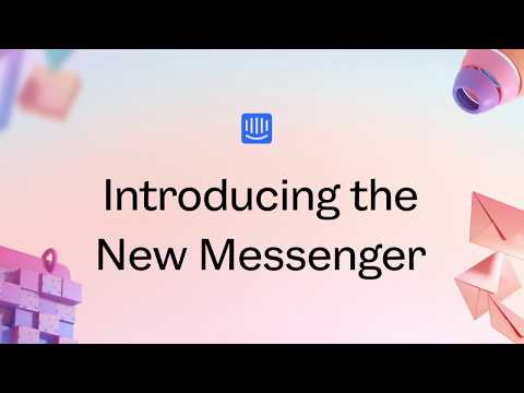 Introducing the Business Messenger, reimagined.