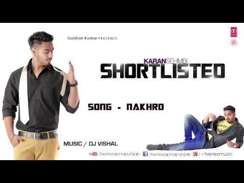 Karan Sehmbi Nakhro Full Song (Audio) | Latest Punjabi Song 2013 | Shortlisted