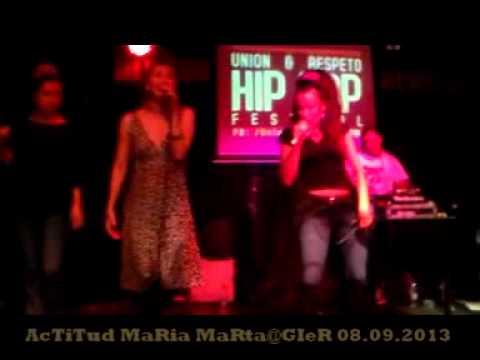 AcTiTud MaRia MaRTa@Festival ¨Union & Respeto Hip Hop¨ GIeR 08 09 2013 (show)