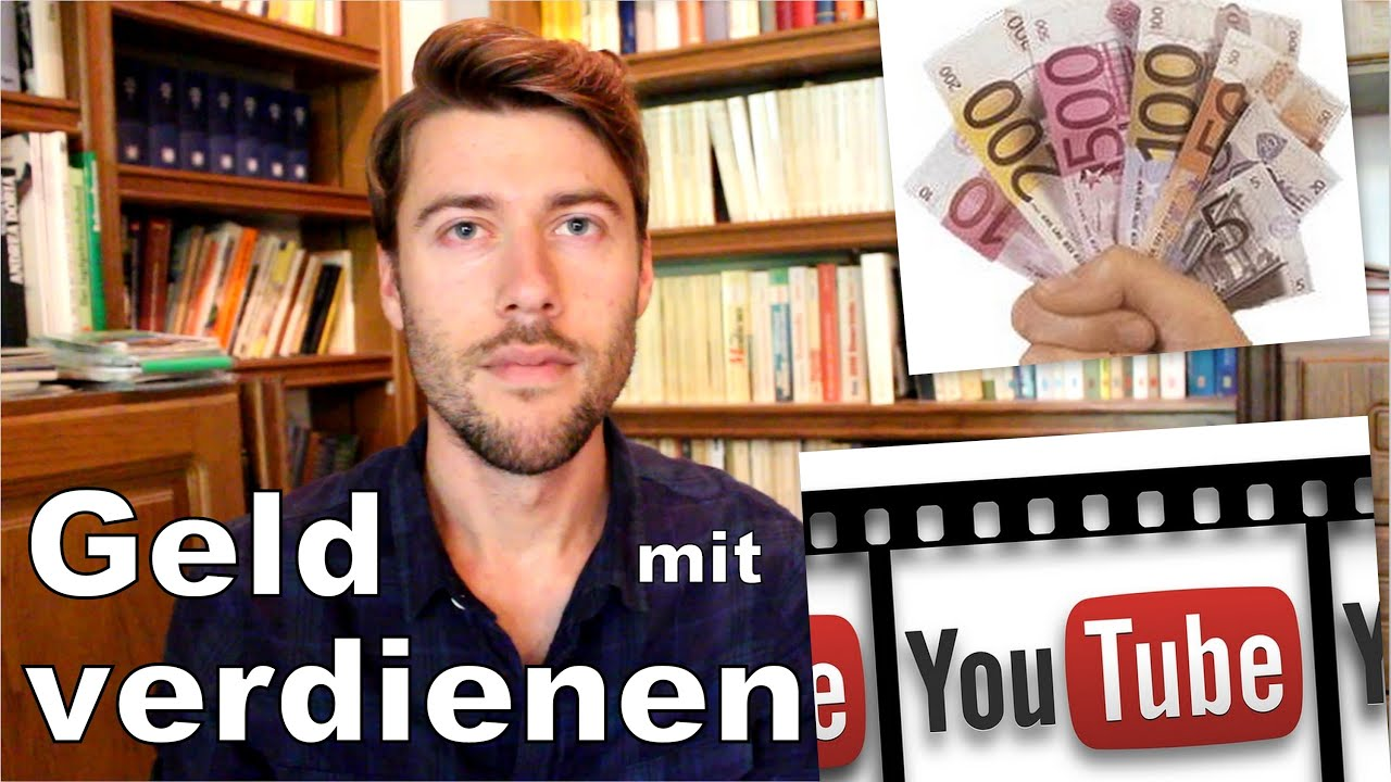 Wie Verdient Man Geld Mit Youtube Videos