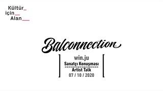 Balconnection Project: Sanatçı konuşması/Artist talk : win.ju