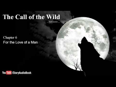 The Call of the Wild by Jack London - Chapter 6: For the Love of a Man