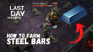 LDOE: HOW TO FARM STEEL BARS Last Day On Earth (v.1.8.7) (Vid#36) !!
