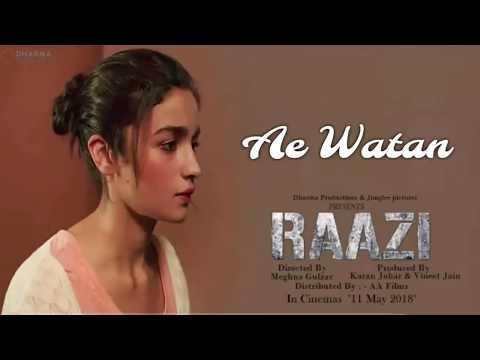 Ae Watan | Raazi | Alia Bhatt | Arijit Singh | Shankar Ehsaan Loy | Gulzar