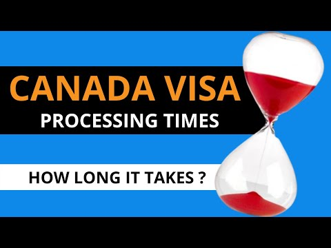 Canada Visa Processing times - How long it takes to get your visa to Canada?