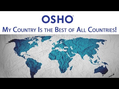 OSHO: My Country Is the Best of All Countries!
