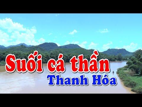 Suối cá thần - Thanh Hóa 2016 ✔