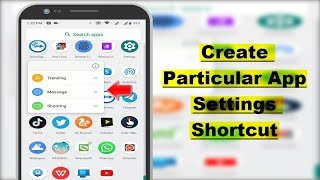 How to Create Any App Particular Settings Shortcut on Android Device