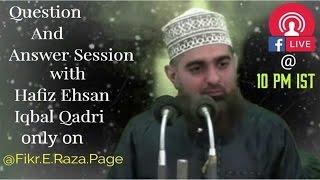 Hafiz Ehsan Iqbal Qadri Live Q&A 16 April 2017