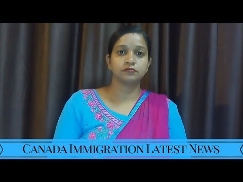 Canada Immigration Latest News- Sep. 2017:  Latest Changes & Updates #Part-9