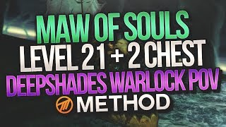 MYTHIC+ LVL 21 Maw of Souls +2 Chest - Warlock Deepshades POV
