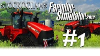 Lets Play Farming Simulator 2013  - Ep 001