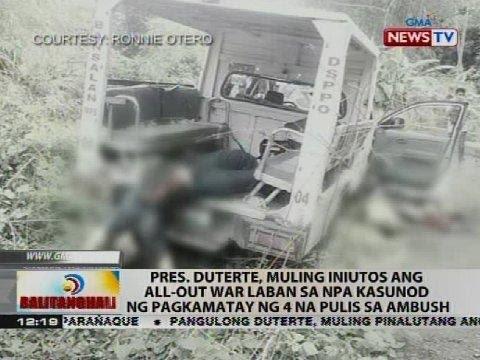 Pres. Duterte, muling iniutos ang all-out war laban sa NPA kasunod ng pagkamatay ng 4 na pulis