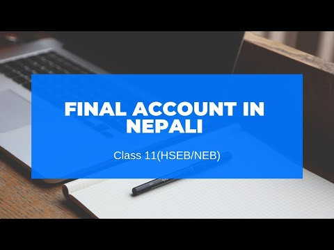 Final Account in Nepali || Grade 11 || Accountancy(HSEB/NEB)