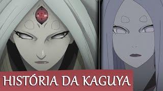 Conheça toda a história da progenitora do Chakra.. Kaguya Ootsutsuk...