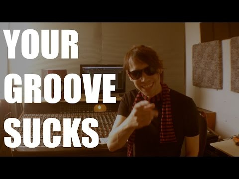 Your Groove Sucks..Make It Kick Ass With This One Simple Trick