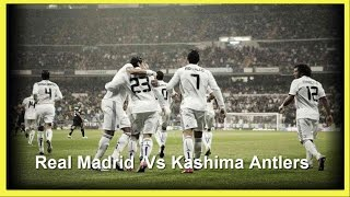 Real Madrid  Vs Kashima Antlers (2-2) Coupe du monde des clubs FIFA, Finale